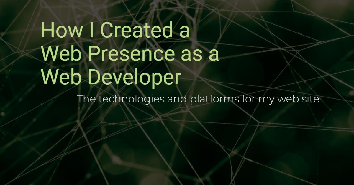 How I Created a Web Presence as a Web Developer